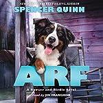 Arf: A Bowser and Birdie Novel | Spencer Quinn