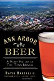 Ann Arbor Beer:: A Hoppy History of Tree Town Brewing (American Palate)