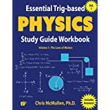 Essential Trig-based Physics Study Guide Workbook: The Laws of Motion (Learn Physics Step-by-Step) (Volume 1)
