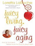 Juicy Living, Juicy Aging