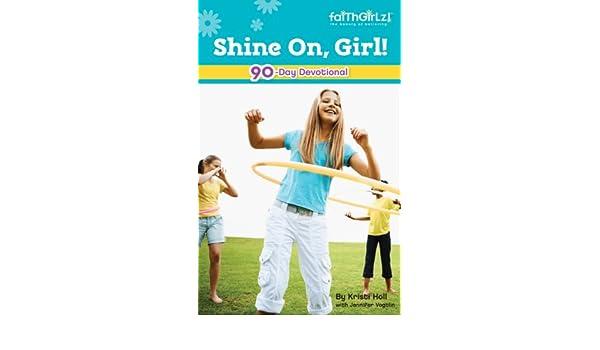 Shine on girl 90 day devotional faithgirlz ebook kristi holl shine on girl 90 day devotional faithgirlz ebook kristi holl jennifer vogtlin amazon kindle store fandeluxe Epub