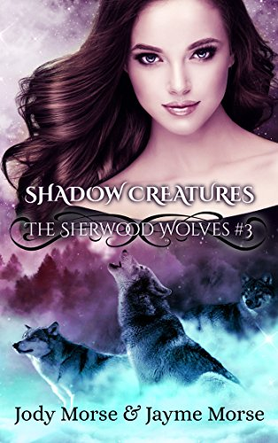 Shadow Creatures (The Sherwood Wolves #3)