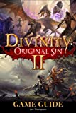 Download Divinity: Original Sin 2 Guide Book: Strategy guide packed with information about walkthroughs, quests, skills and abilities and much more! in PDF ePUB Free Online