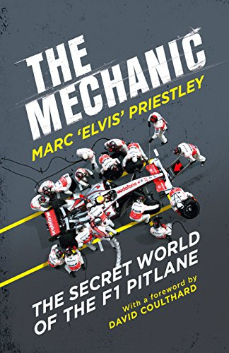 The Mechanic: The Secret World of the F1 Pitlane cover
