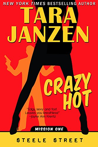 Crazy Hot (Steele Street Book 1) ()