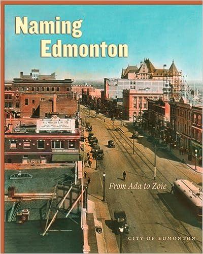 Ebook downloads i txt format Naming Edmonton: From Ada to Zoie in Danish PDF iBook 088864423X