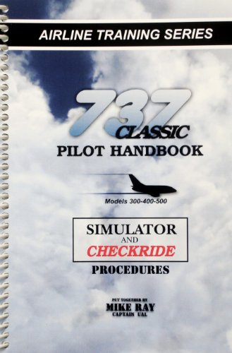 737 Pilot (737 Classic Pilot Handbook (B/W))