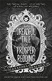 The Dreadful Tale of Prosper Redding: Book 1