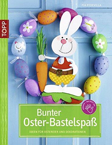 Bunter Oster-Bastelspaß: Ideen für Ostereier und Dekorationen