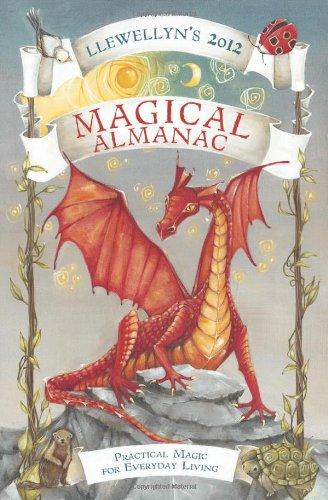 Llewellyn's 2012 Magical Almanac: Practical Magic for Everyday Living (Annuals - Magical Almanac)
