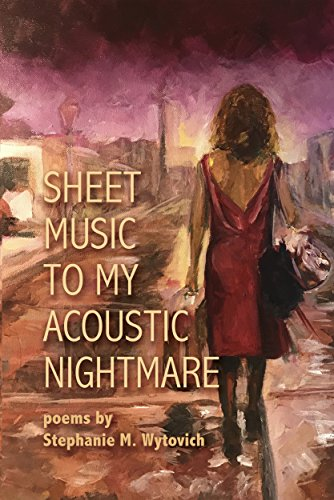 Sheet Music to My Acoustic Nightmare by [Wytovich, Stephanie M.]