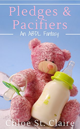 Pledges & Pacifiers: An ABDL Fantasy (age play, abdl, ddlg