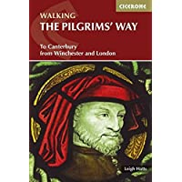 The Pilgrims' Way: To Canterbury from Winchester and London