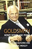 img - for Goldsmith: Money, Women and Power book / textbook / text book