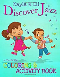 Kayla & Eli Discover Jazz: Coloring and Activity Book