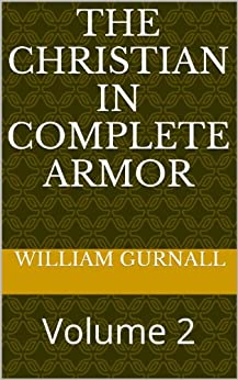 The Christian In Complete Armor: Volume 2 (English Edition) de [Gurnall, William]