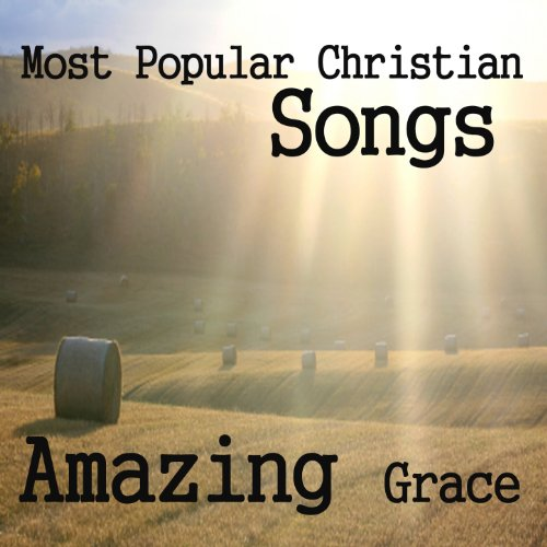 Amazing christian songs