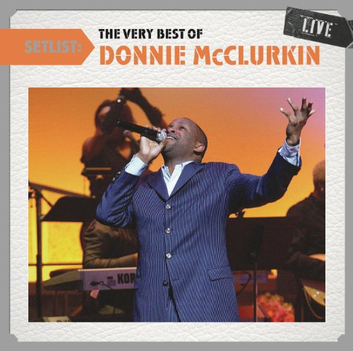 Setlist: The Very Best Of Donnie McClurkin ()