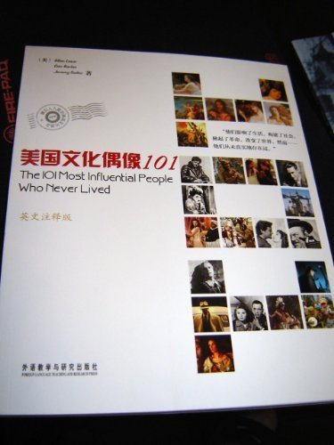 The 101 Most Influential People Who Never lived / in English Language by Allan Lazar, Dean Karlan, Jeremy Shlter 2010 by FOREIGN LANGUAGE TEACHING AND RESEARCH PRESS