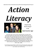 Information Literacy to Action Literacy : The Keys to We the People Thriving in the Information Age, Kelly, Jeffrey V. and Zurkowski, Paul G., 0692350772
