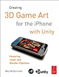 iphone 3 development - Creating 3D Game Art for the iPhone with Unity: Featuring modo and Blender pipelines