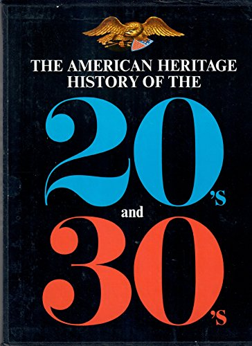 American Heritage History Of The 1920S   1930S