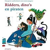 Ridders, dino's en piraten: het grote voorleesboek voor stoere jongens (Ploegsma kinder- & jeugdboeken)