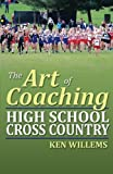 img - for The Art of Coaching High School Cross Country book / textbook / text book