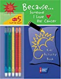 Because Someone I Love Has Cancer: Kids' Activity Book