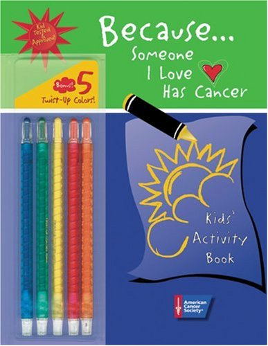 Because . . . Someone I Love Has Cancer: Kids' Activity Book (My Best Friend Has Cancer)