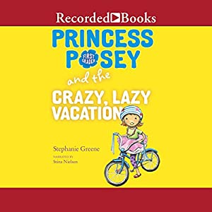 Princess Posey and the Crazy, Lazy Vacation Audiobook