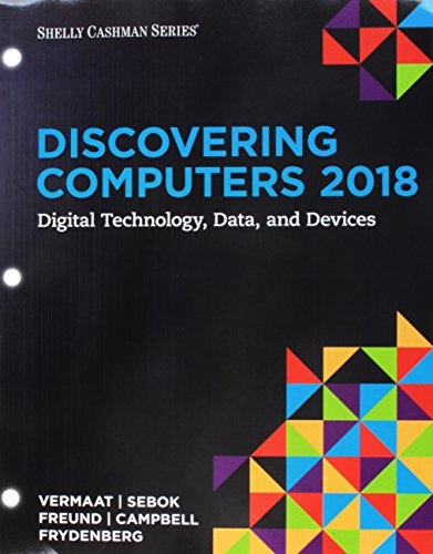 - Bundle: Discovering Computers ©2018: Digital Technology, Data, and Devices, Loose-leaf Version + SAM 365 & 2016 Assessments, Trainings, and Projects ... with Access to 1 MindTap Reader for 6 months