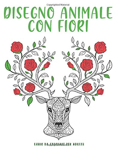 Disegni Da Colorare Fiori E Animali.Amazon Com Animali Disegno Con Fiori 50 Illustrazioni Uniche Di Fiori E Natura Libro Da Colorare Antistress Italian Edition 9798640880335 Bee Edition Books