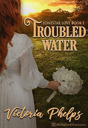 Troubled Water (Lonestar Love  Book 1)