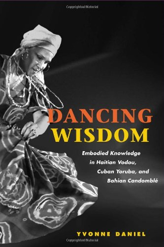 Dancing Wisdom: Embodied Knowledge in Haitian Vodou, Cuban Yoruba, and Bahian Candomblé pdf