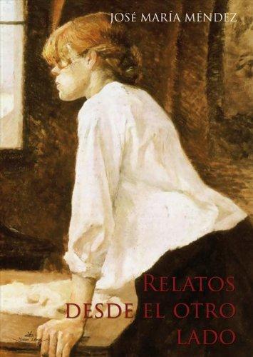 Relatos desde el otro lado (Spanish Edition)