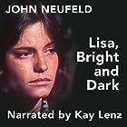 Lisa, Bright and Dark Hörbuch von John Neufeld Gesprochen von: Kay Lenz