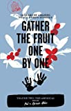 2: Gather the Fruit One by One: 50 Years of Amazing Peace Corps Stories: Volume Two: The Americas (Peace Corps at 50)
