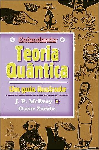 Entendendo Teoria Quantica (Em Portugues do Brasil): J. P. Mcevoy / Oscar Zarate: 9788563066985: Amazon.com: Books