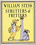 STRUTTERS & FRETTERS or THE INESCAPABLE SELF by William Steig (Stated First Edition of a collection of comic drawings by the author of SHREK 8
