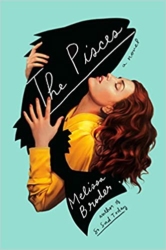 The Pisces A Novel Amazon Fr Melissa Broder Livres