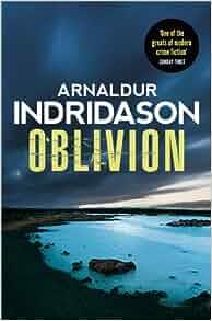 Oblivion: Arnaldur Indridason: 9781846559808: Amazon.com