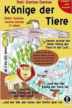 Book Könige der Tiere (schwarz-weiß Ausgabe): Darum wurde der Adler König der Tiere in der Luft und der Löwe König der Tiere auf dem Land und der Hai König ... und der Bär, der Geier, der Delfin aber nix