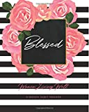 Blessed: Women Living Well 3-Month Habit Tracker: Includes Trackers for Prayer Lists, Bible Reading, Note Taking, Health Tracking, Sleep Tracking, ... are at the back with verses included