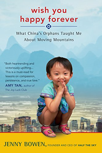 Wish You Happy Forever: What China's Orphans Taught Me About Moving Mountains cover