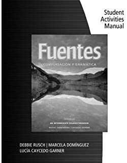 Student Activity Manual for Rusch/Dominguez/Caycedo Garners Fuentes: Conversacion y gramatica