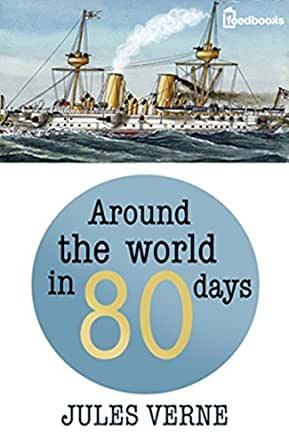 a literary analysis of around the world in eighty days Around the world in eighty days by jules verne tells of an amazing when fogg says someone can make it around the world in 80 days literary analysis.