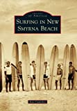 Surfing in New Smyrna Beach (Images of America) offers
