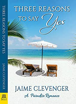 Three Reasons to Say Yes by [Clevenger, Jaime]