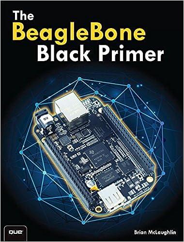 The BeagleBone Black Primer: Brian McLaughlin: 9780789753861: Amazon on